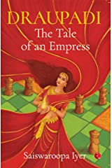 Draupadi: The Tale of an Empress Kindle Edition