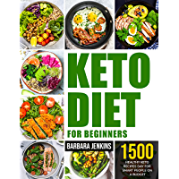 Keto Diet Cookbook For Beginners: 1500 Healthy Keto Recipes Day for Smart People on a Budget
