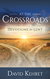 At The Crossroads: Devotions for Lent