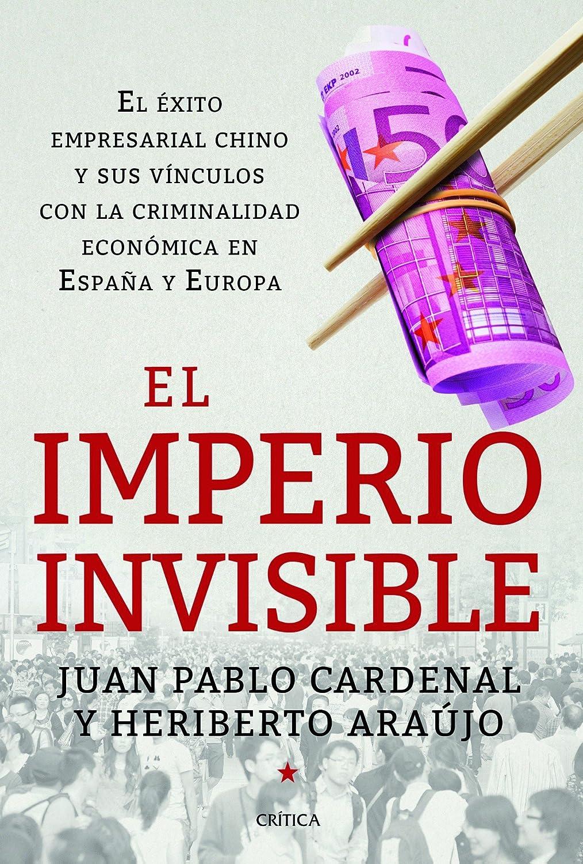 El imperio invisible: El éxito empresarial chino y sus vínculos ...