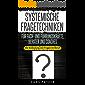 Systemische Fragetechniken für Fach- und Führungskräfte, Berater und Coaches: Die Bedeutung von Fragen im Beruf