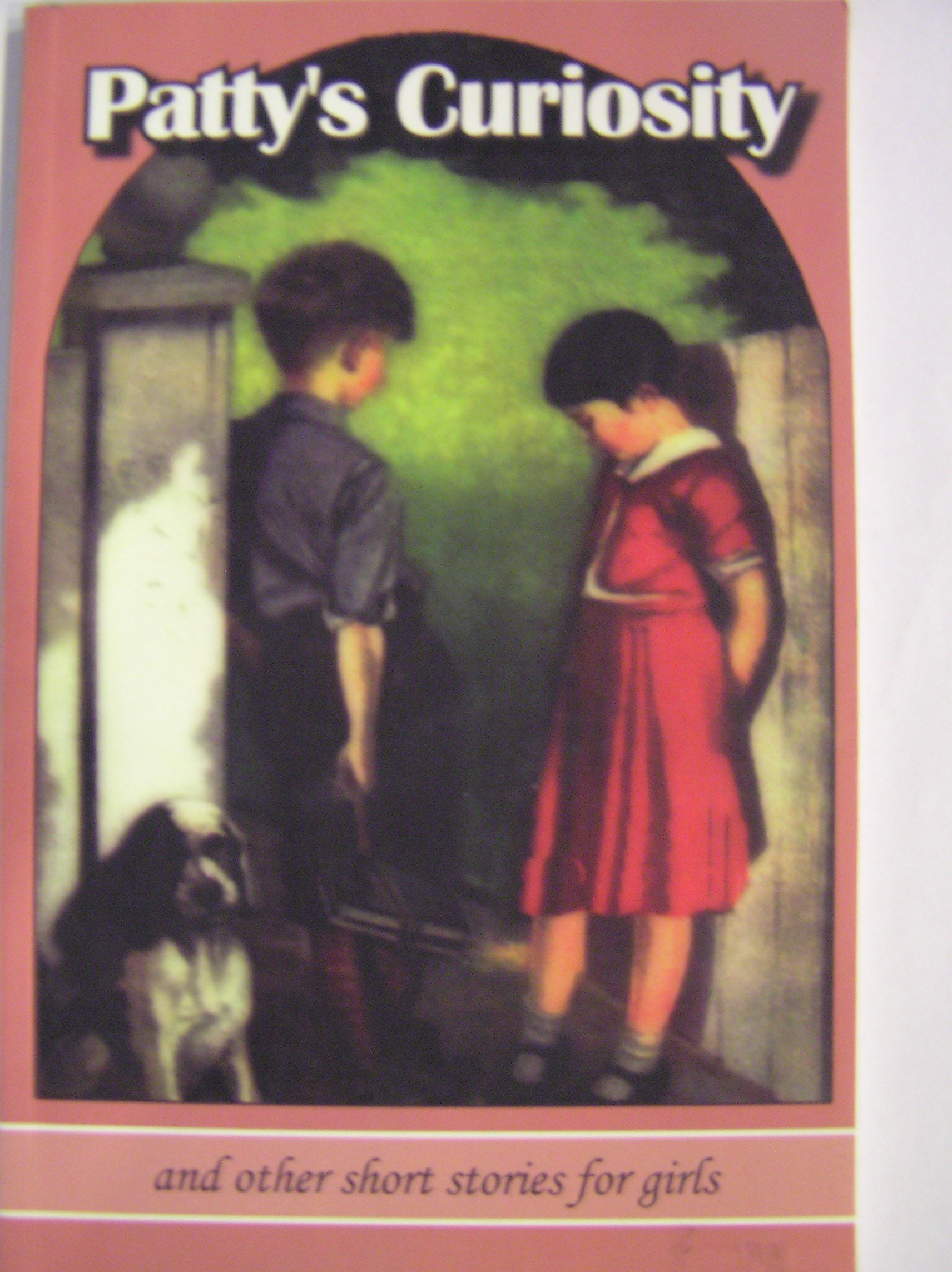 Patty's Curiosity and other short stories for girls pdf epub