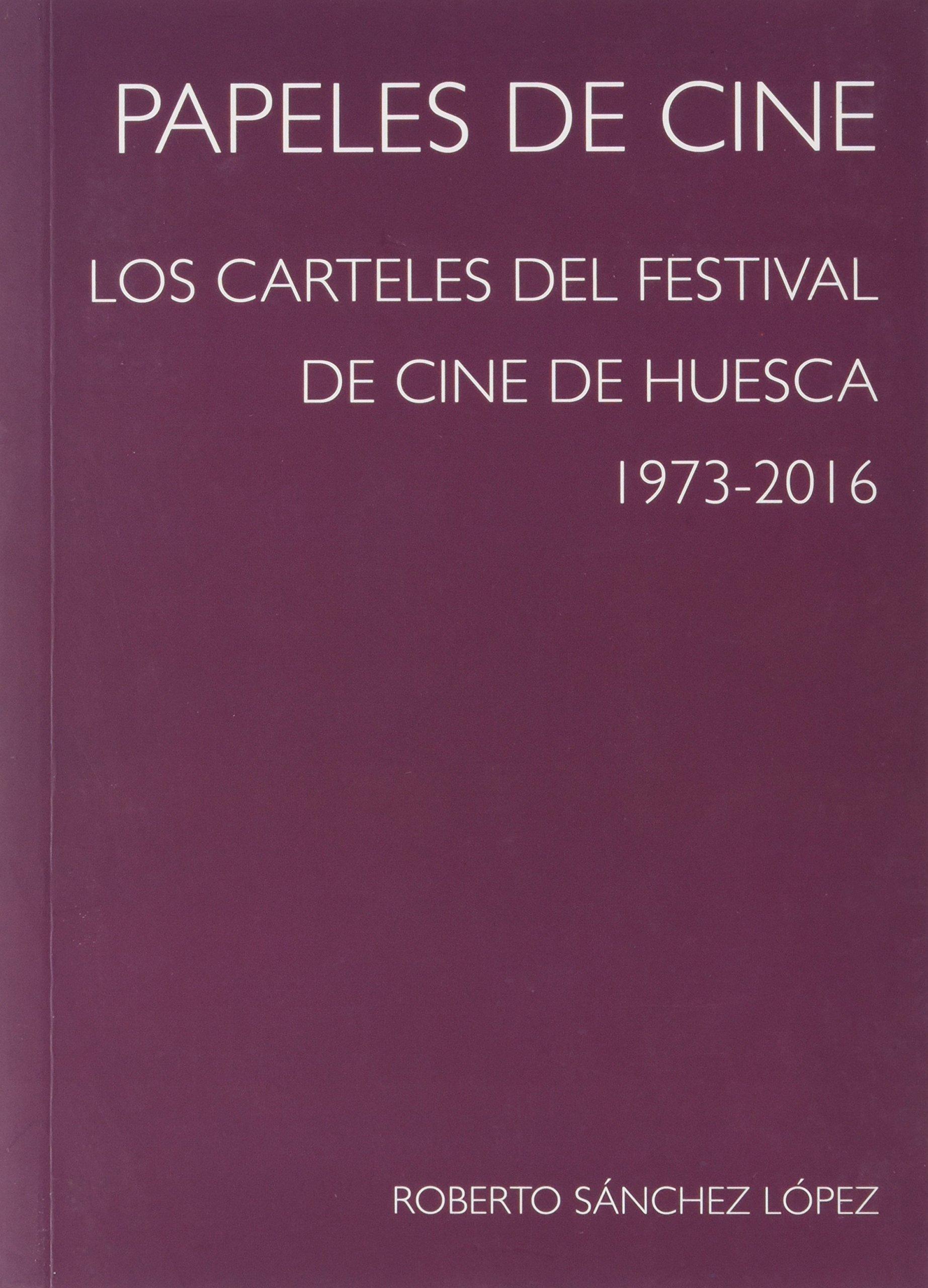 Papeles de cine: Los carteles del Festival de Cine de Huesca ...