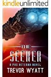 The Seeker: A Pax Aeterna Novel