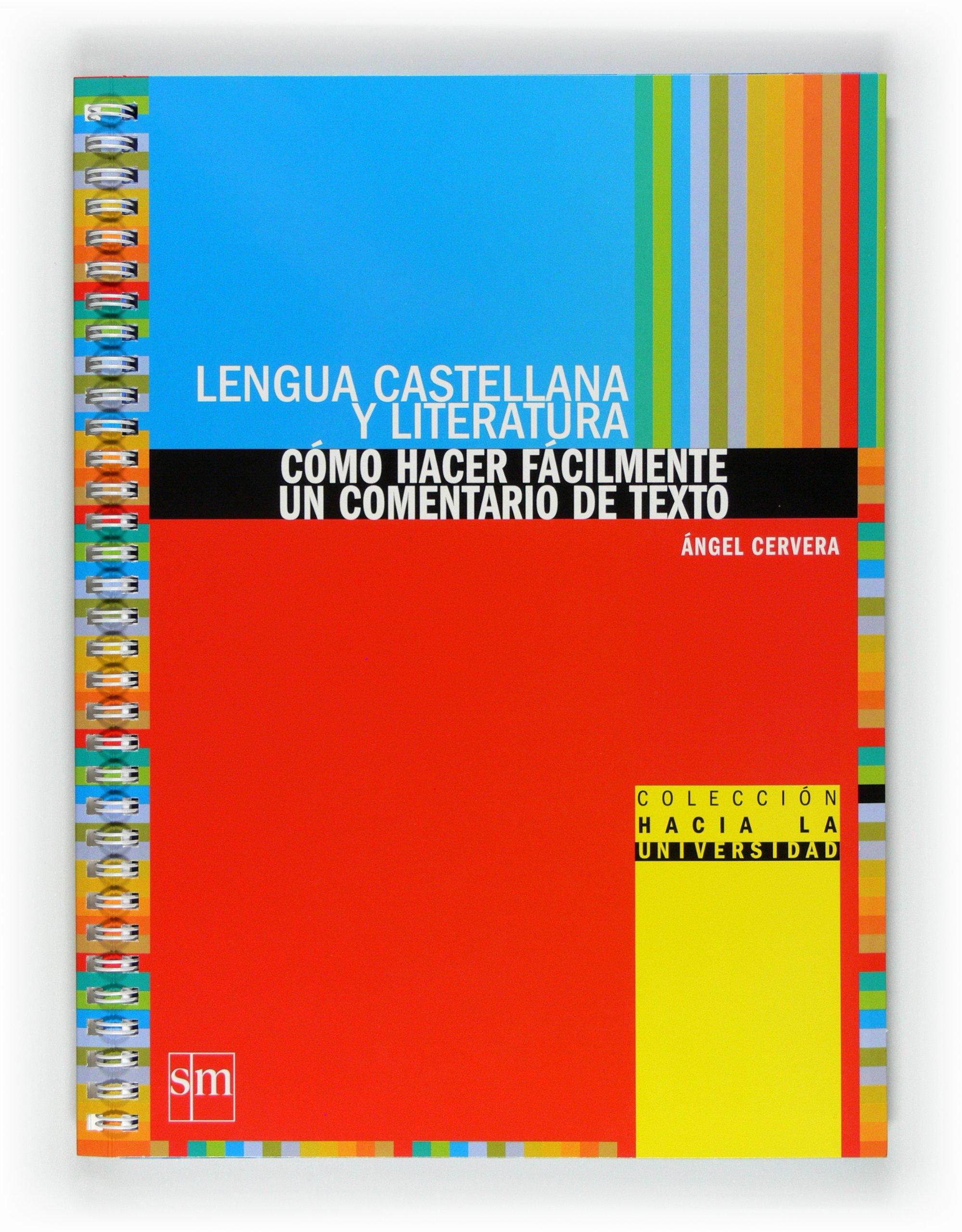 Lengua castellana y literatura: cómo hacer fácilmente un comentario de texto. Bachillerato - 9788467540086: Amazon.es: Cervera Rodríguez , Ángel: Libros