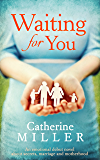 Waiting For You: An absolutely emotional pageturner that will have you gripped