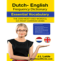 Dutch English Frequency Dictionary - Essential Vocabulary: 2.500 Most Used Words & 531 Most Common Verbs (English Edition)