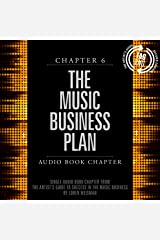 The Artist's Guide to Success in the Music Business (2nd edition): Chapter 6: The Music Business Plan Audible Audiobook