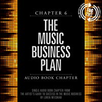 The Artist's Guide to Success in the Music Business (2nd edition): Chapter 6: The Music Business Plan