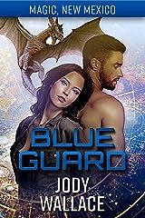 Blue Guard: Dragons of Tarakona (Magic, New Mexico Book 19) Kindle Edition