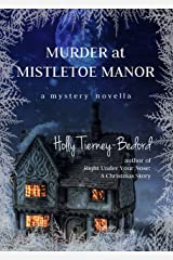 Murder at Mistletoe Manor: A Mystery Novella Kindle Edition
