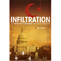 Infiltration: How Muslim Spies and Subversives have Penetrated Washington (English Edition)