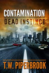Contamination: Dead Instinct (Contamination Post-Apocalyptic Zombie Series) Kindle Edition