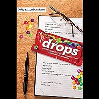 Drops: Contém pastilhas de humor, amor e reflexões do cotidiano
