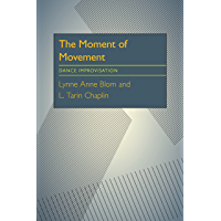 The Moment Of Movement: Dance Improvisation book cover