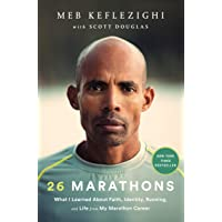 Image for 26 Marathons: What I Learned About Faith, Identity, Running, and Life from My Marathon Career