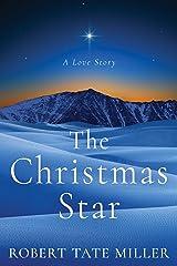 The Christmas Star: A Love Story Kindle Edition