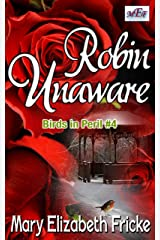Robin Unaware (#4 Birds in Peril Series) Kindle Edition