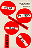 Would Everybody Please Stop?: Reflections on Life and Other Bad Ideas