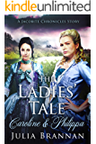 The Ladies' Tale: Caroline & Philippa (A Jacobite Chronicles Story Book 3)