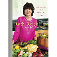 My Kitchen Year: 136 Recipes That Saved My Life: A Cookbook (English Edition)