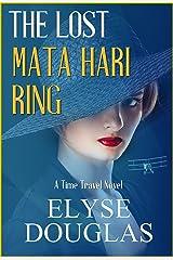 The Lost Mata Hari Ring: A Time Travel Novel Kindle Edition