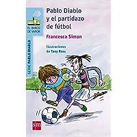 Pablo Diablo y el partidazo de fútbol (El Barco de Vapor Azul)