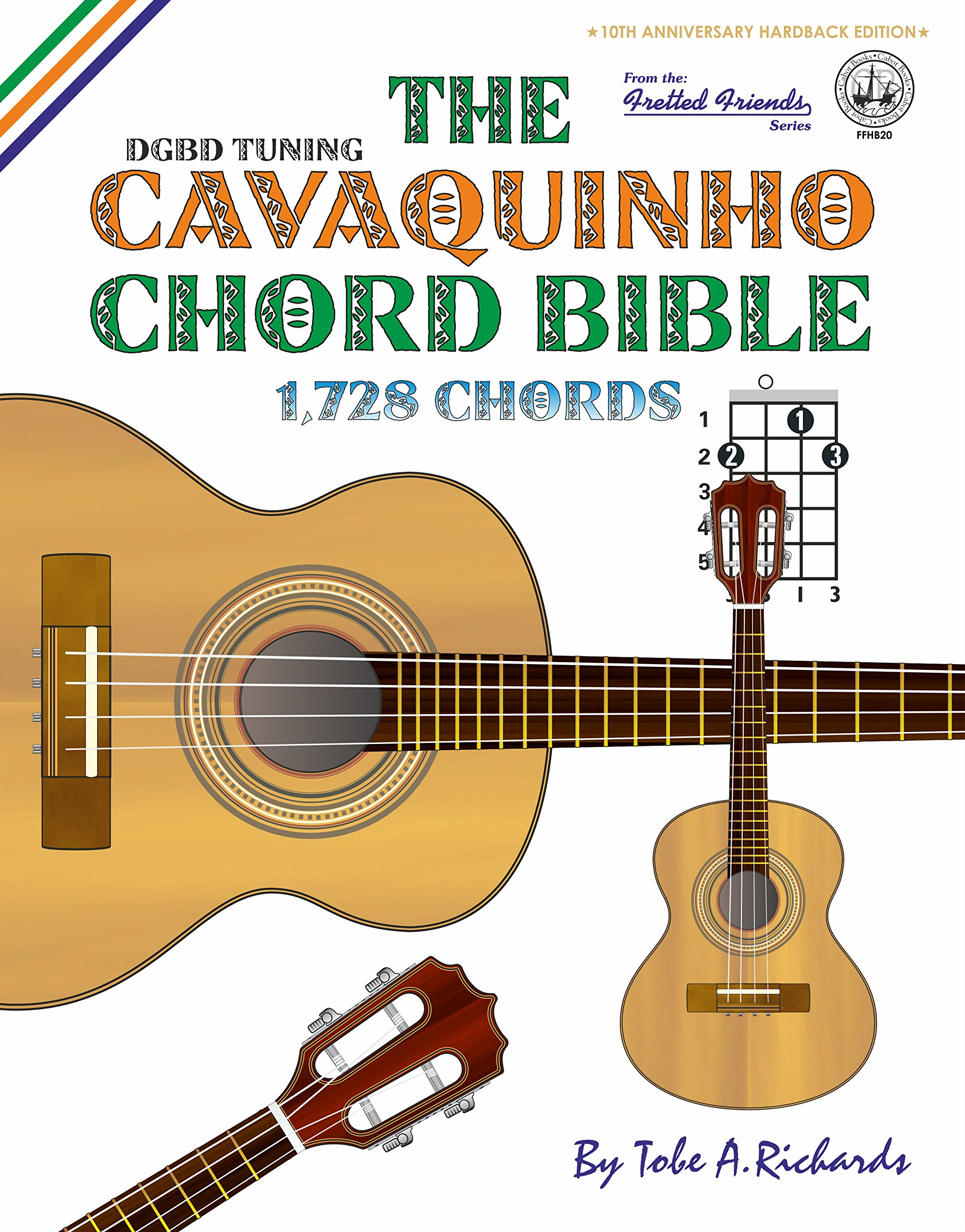 The Cavaquinho Chord Bible: DGBD Standard Tuning 1,728 Chords (Fretted Friends Series)