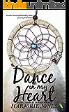 Contemporary Romance: Dance In My Heart - A Native American Western Novella
