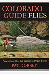 Colorado Guide Flies: Patterns, Rigs, & Advice from the State's Best Anglers & Guides Kindle Edition