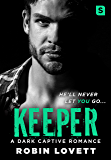 Keeper: A Dark Captive Romance (Dark Romance Trilogy)