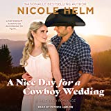 A Nice Day for a Cowboy Wedding: Mile High Romance Series, Book 4