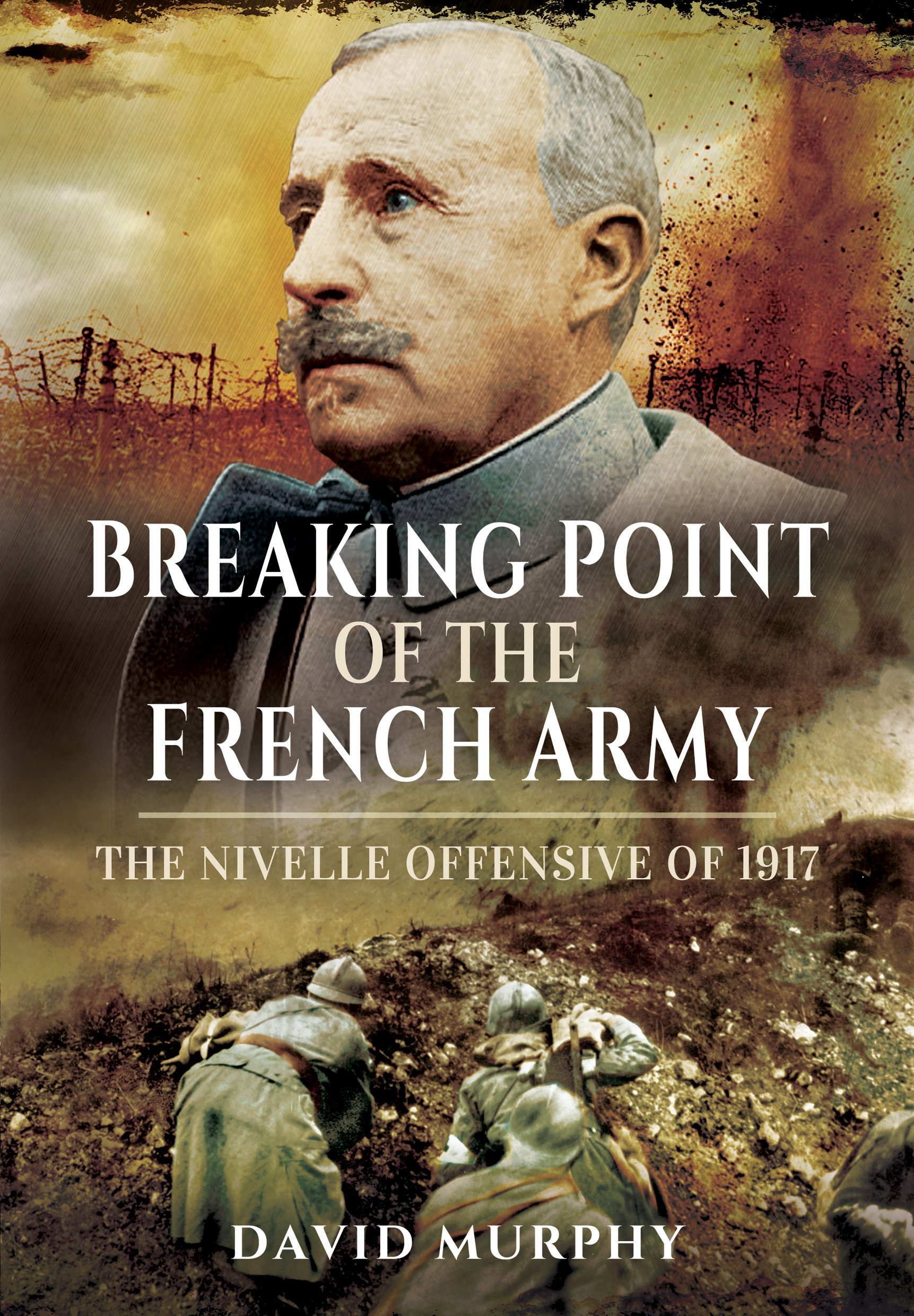 breaking-point-of-the-french-army-the-nivelle-offensive-of-1917