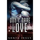 Don't Dare Love: New Adult Psychological Thriller (Knights Book 1)