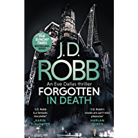 Forgotten In Death: An Eve Dallas thriller (In Death 53)