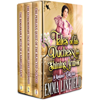 Tales of His Duchess in Shining Armor: A Historical Regency Romance Collection