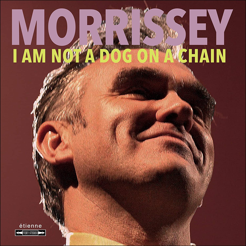 Morrissey - I Am Not A Dog On A Chain : Morrissey, Morrissey: Amazon.es: Música