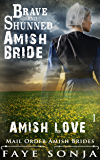 AMISH LOVE - The Brave and Shunned Amish Bride (Mail Order Amish Brides Book1)