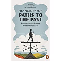Paths to the Past: Encounters with Britain's Hidden Landscapes