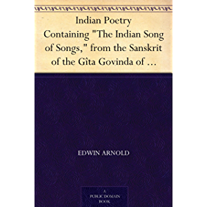 "Indian Poetry Containing ""The Indian Song of Songs,"" from the Sanskrit of the Gîta Govinda of Jayadeva, Two books from…"