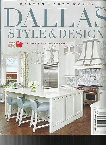 Amazoncom Dallas Style Design Magazine Summer 2017 Volume 2