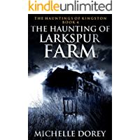 The Haunting Of Larkspur Farm (The Hauntings of Kingston Book 4) book cover
