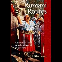 Romani Routes: Cultural Politics and Balkan Music in