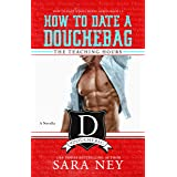 The Teaching Hours: A Novella (How to Date a Douchebag)