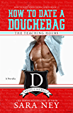 The Teaching Hours: A Novella (How to Date a Douchebag Book 6)