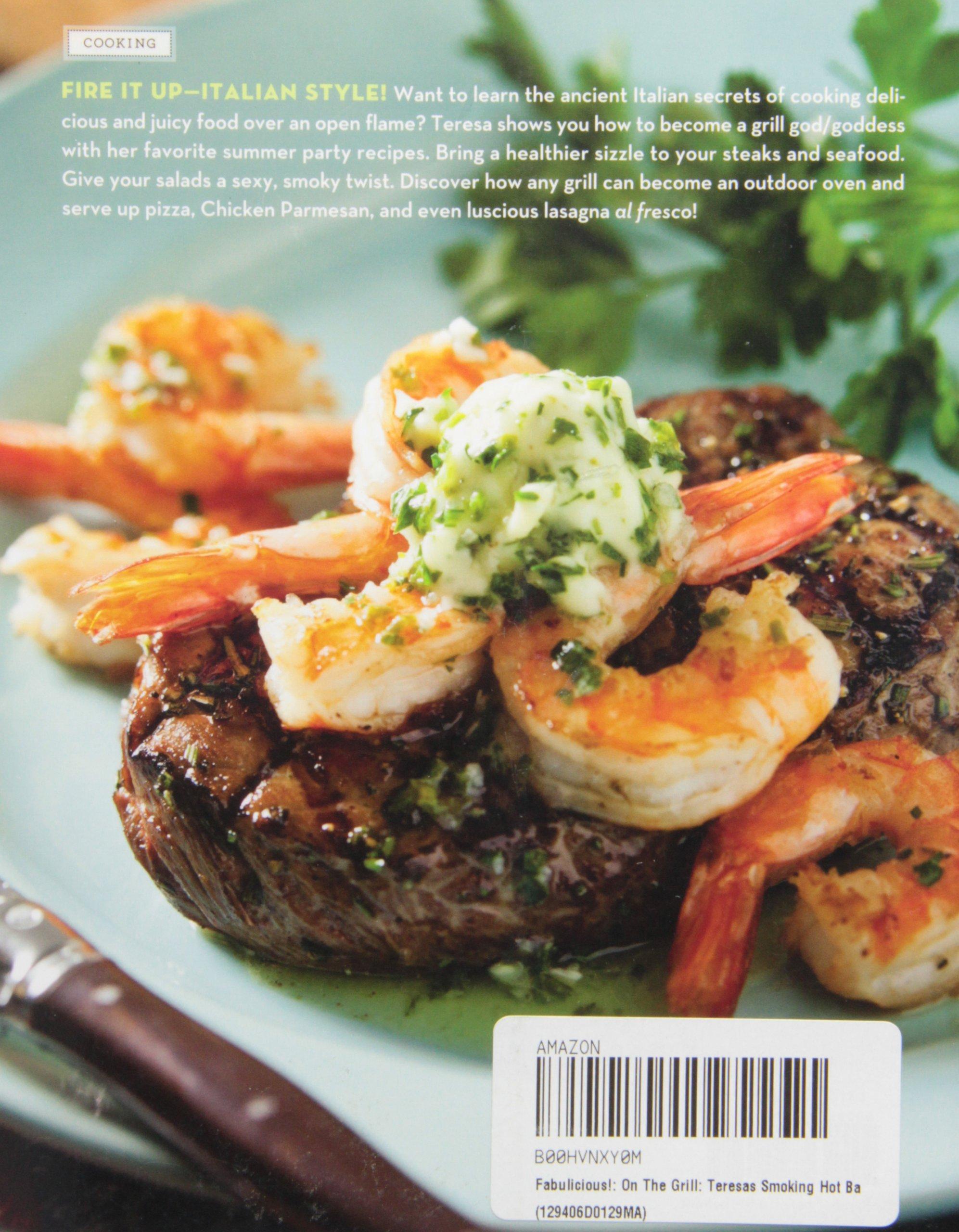 Fabulicious!: On the Grill: Teresa's Smoking Hot Backyard Recipes: Teresa  Giudice, Heather Maclean: Books - Amazon.ca