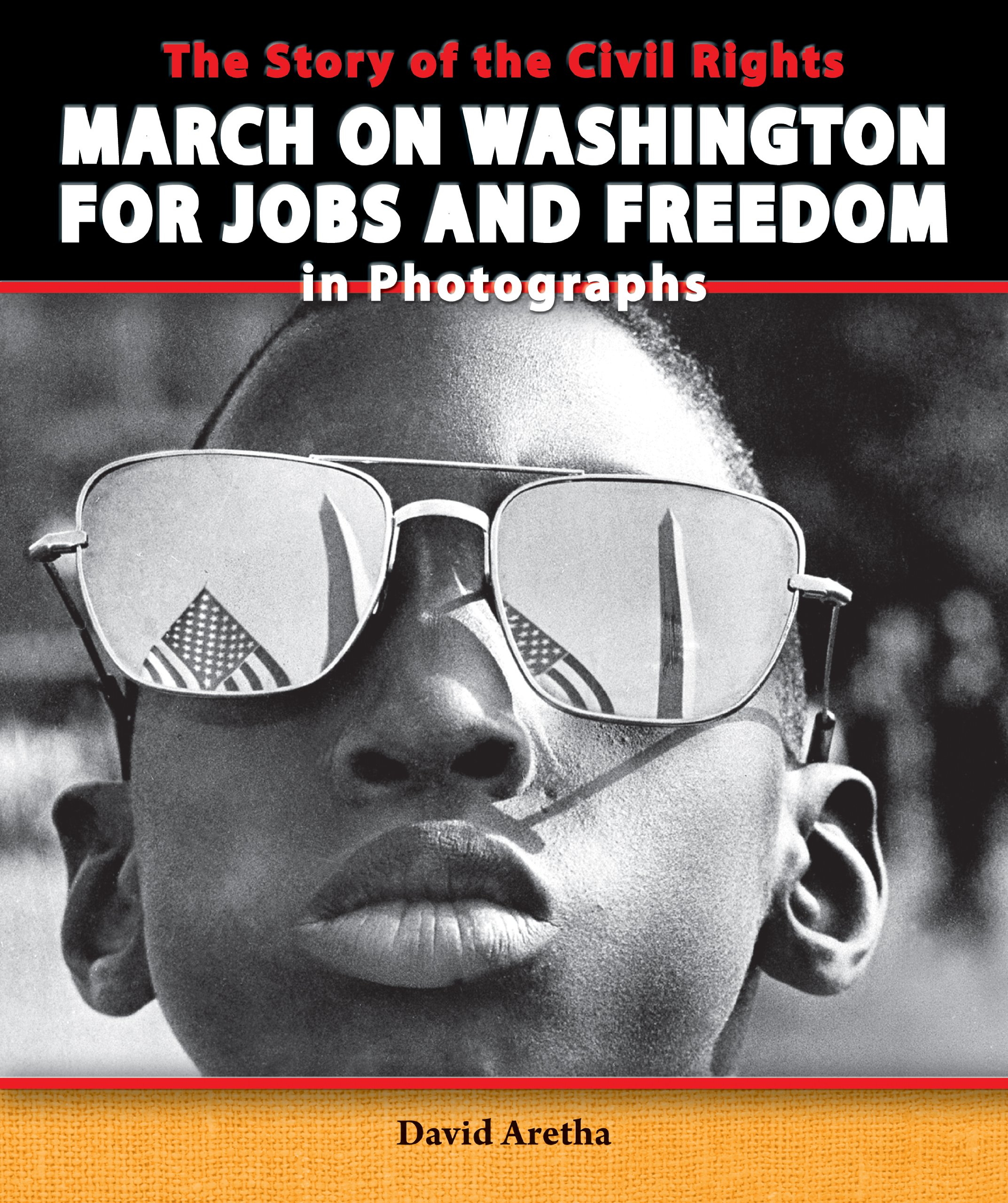 The Story of the Civil Rights March on Washington for Jobs and Freedom in Photographs (Story of the Civil Rights Movement in Photographs) ebook