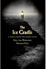 The Ice Cradle: A Novel from the Ghost Files Paperback