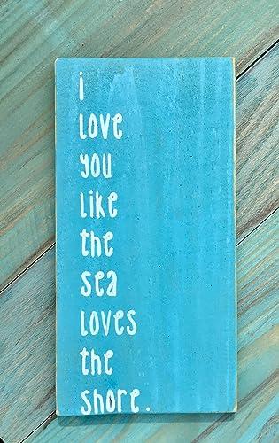 Amazoncom I Love You Like The Sea Loves The Shore Beach Sign