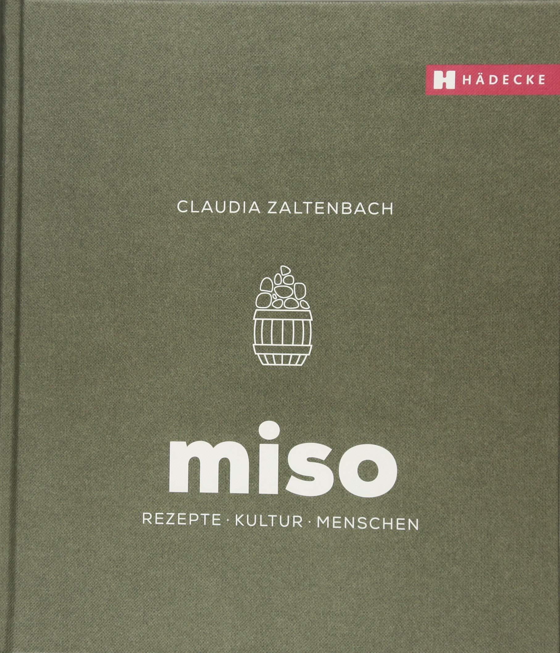 Miso: Rezepte - Kultur - Menschen